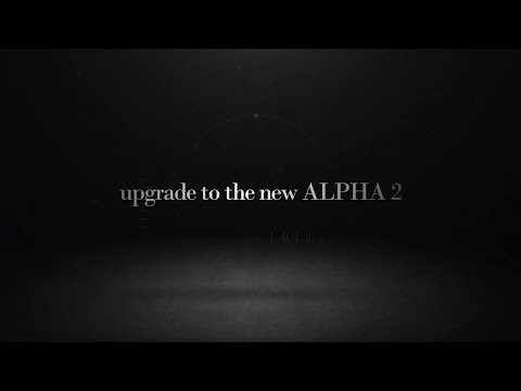 Introducing the New Alpha 2